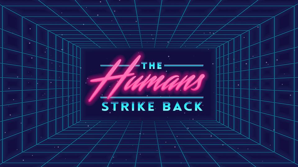 the humans strike back