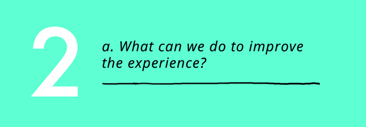 Graphic of an open ended question what can we do to impove the experience